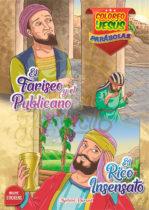 El Fariseo Publicano - El Rico Insensato